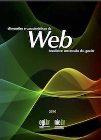 Censo da Web.br 2010 - Dimensões e características da Web brasileira: um estudo do .gov.br